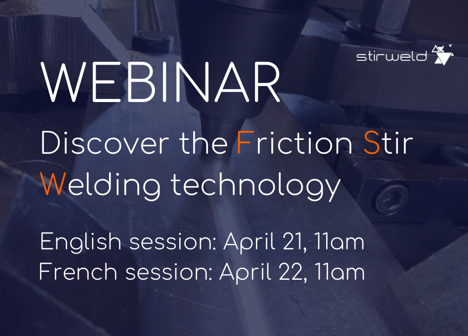 FSW WEBINAR: Discover the Friction Stir Welding Technology
