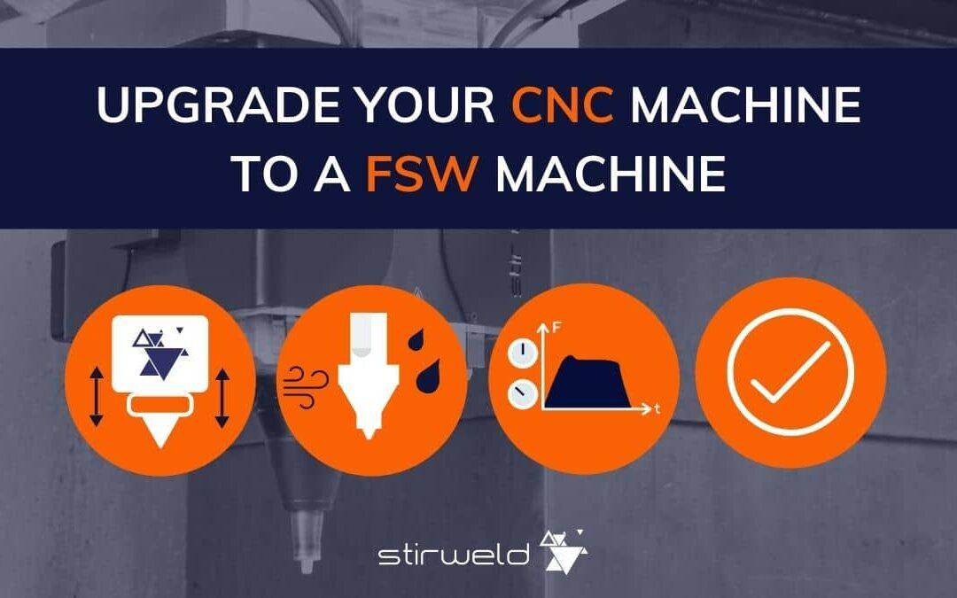 Upgrade your CNC machine to a FSW machine