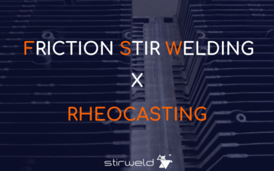 Friction Stir Welding x Rheocasting