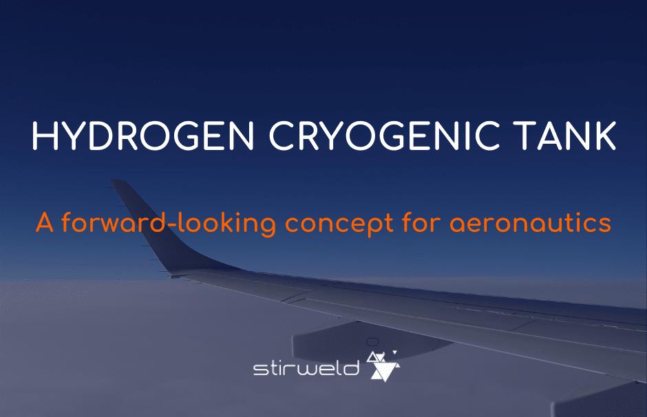 Tanque criogénico de hidrógeno: un concepto de futuro para la aeronáutica