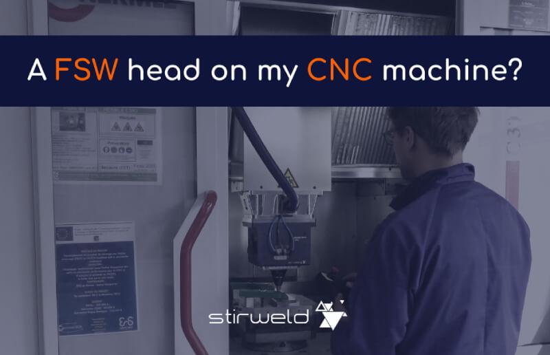 Une tête de soudage FSW sur ma machine?