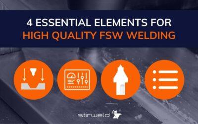4 éléments pour une soudure FSW de très haute qualité
