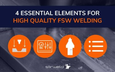 4 essential elements for high quality FSW welding