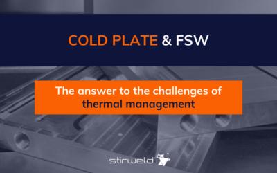 Placa fría mecanizada soldada mediante FSW: la respuesta a los retos de la gestión térmica